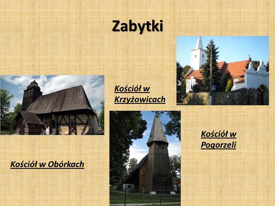 Zabytki Kościół w Krzyżowicach Kościół w Pogorzeli Kościół w Obórkach