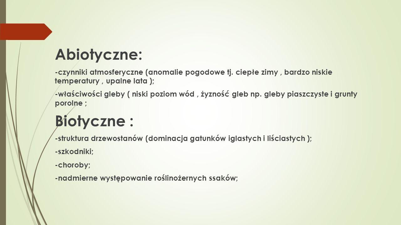 Abiotyczne: Biotyczne :