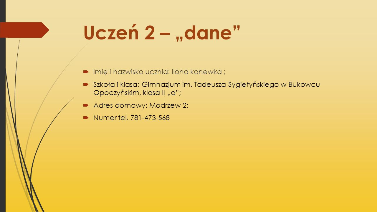 """Uczeń 2 – """"dane Imię i nazwisko ucznia: Ilona konewka ;"""