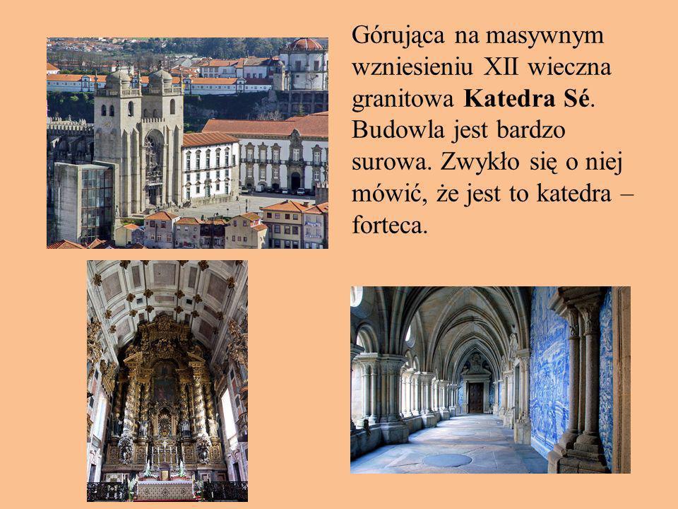 Górująca na masywnym wzniesieniu XII wieczna granitowa Katedra Sé