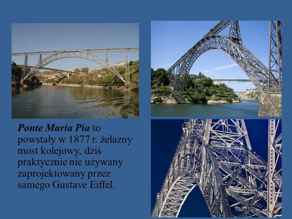 Ponte Maria Pia to powstały w 1877 r
