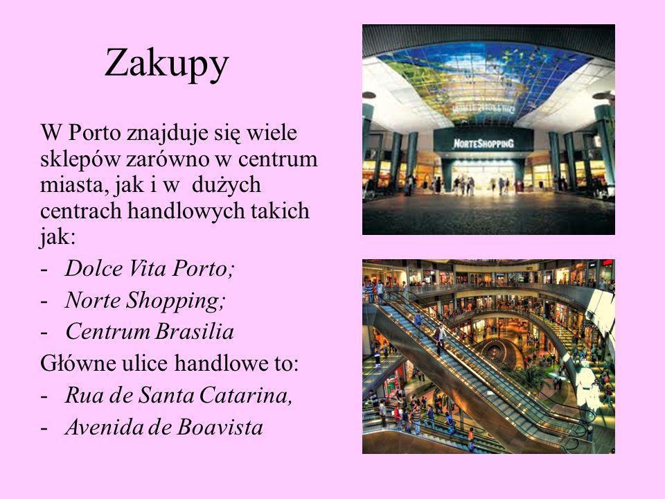 Zakupy W Porto znajduje się wiele sklepów zarówno w centrum miasta, jak i w dużych centrach handlowych takich jak: