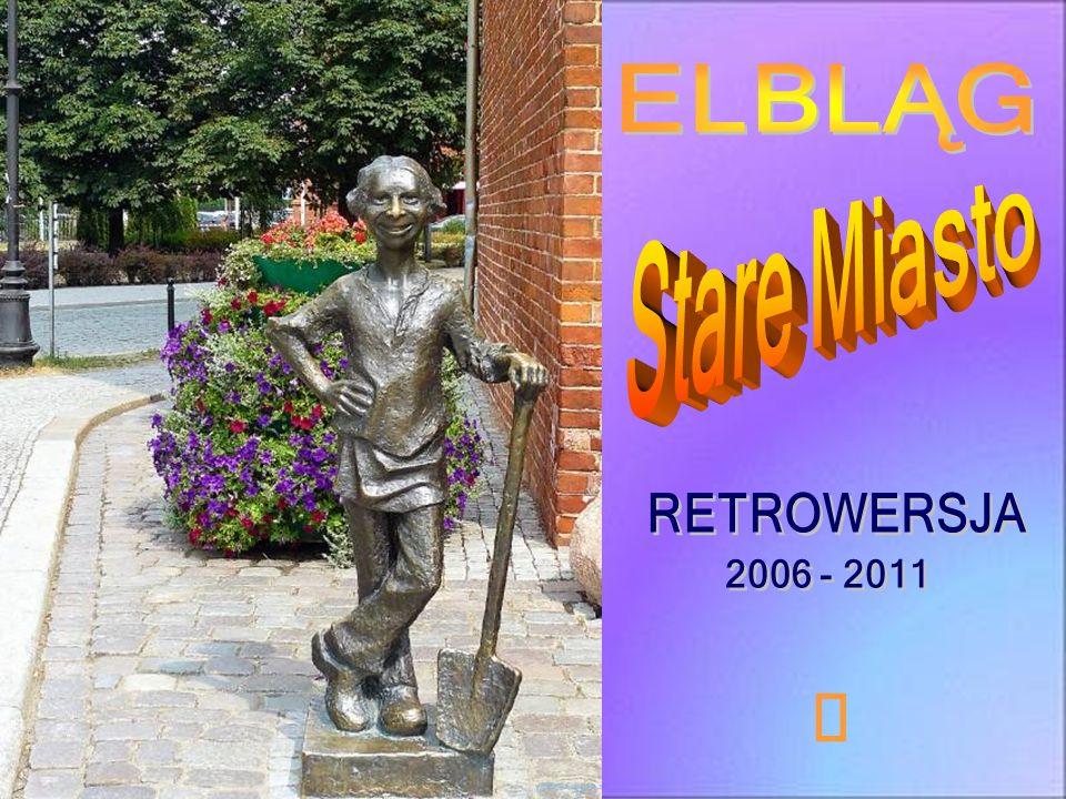 ELBLĄG Stare Miasto RETROWERSJA 2006 - 2011 ¯