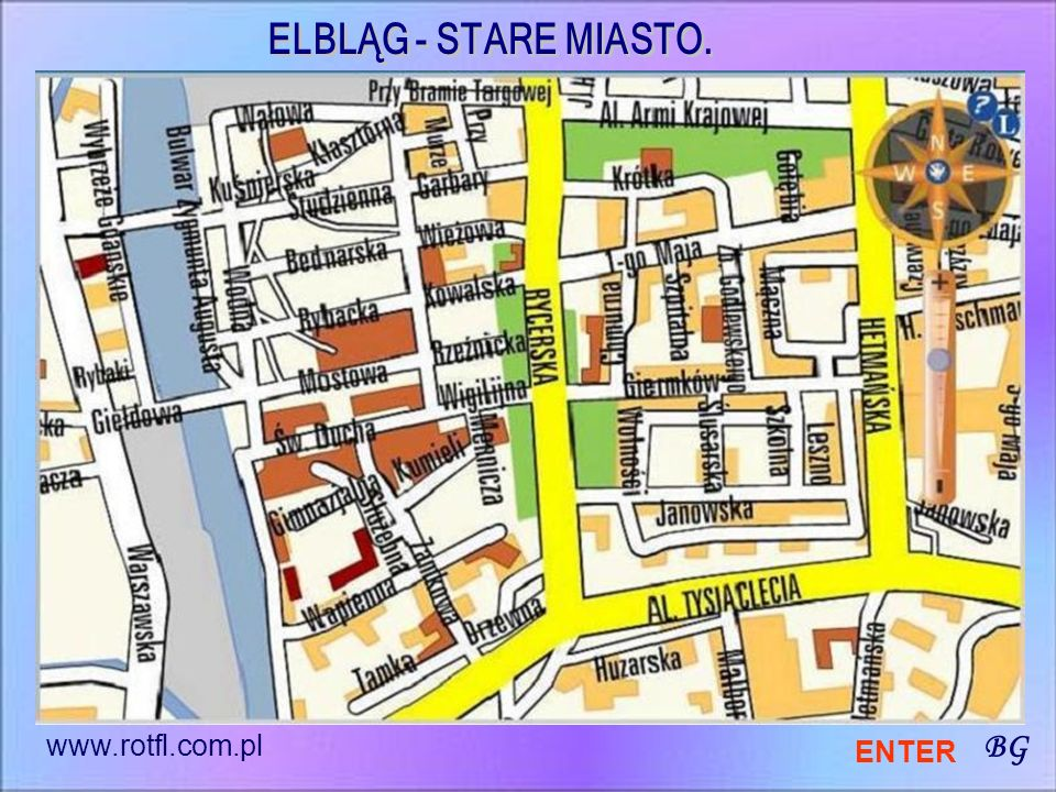 ELBLĄG - STARE MIASTO. www.rotfl.com.pl BG ENTER