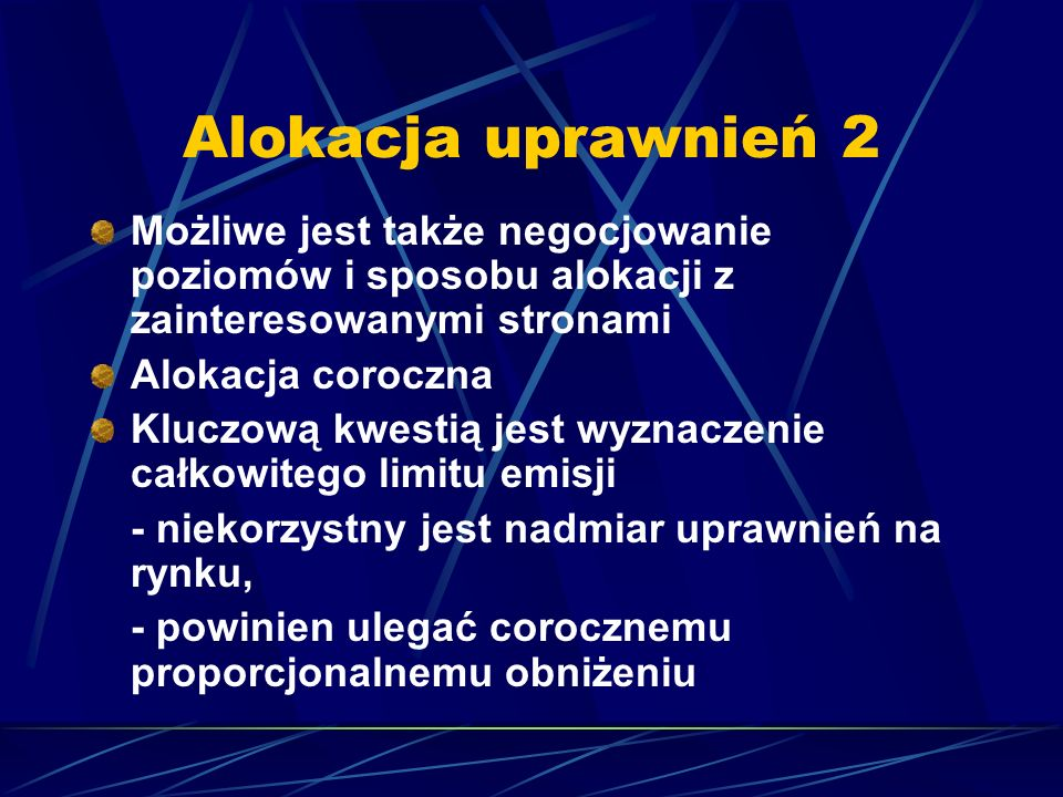 Alokacja uprawnień 2Możliwe jest także negocjowanie poziomów i sposobu alokacji z zainteresowanymi stronami.