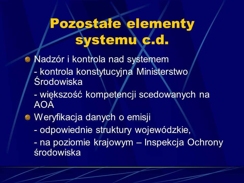Pozostałe elementy systemu c.d.