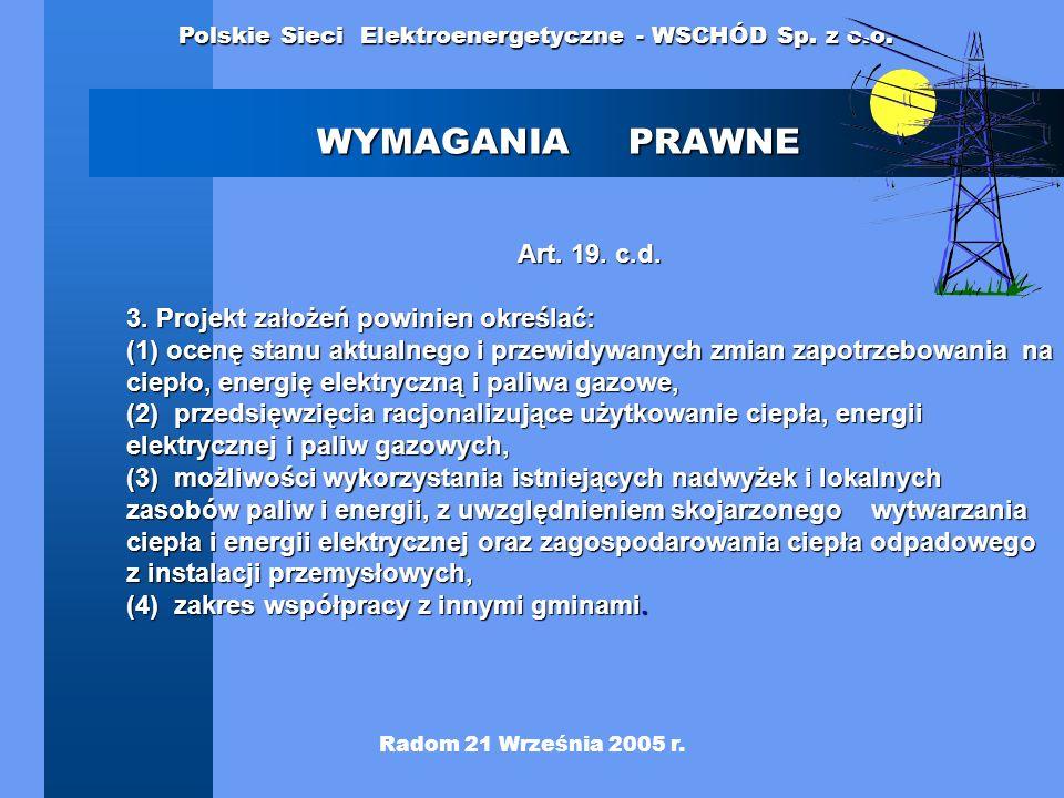 WYMAGANIA PRAWNE Art. 19. c.d. 3. Projekt założeń powinien określać: