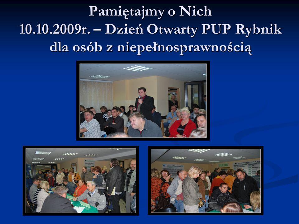 Pamiętajmy o Nich 10.10.2009r. – Dzień Otwarty PUP Rybnik dla osób z niepełnosprawnością