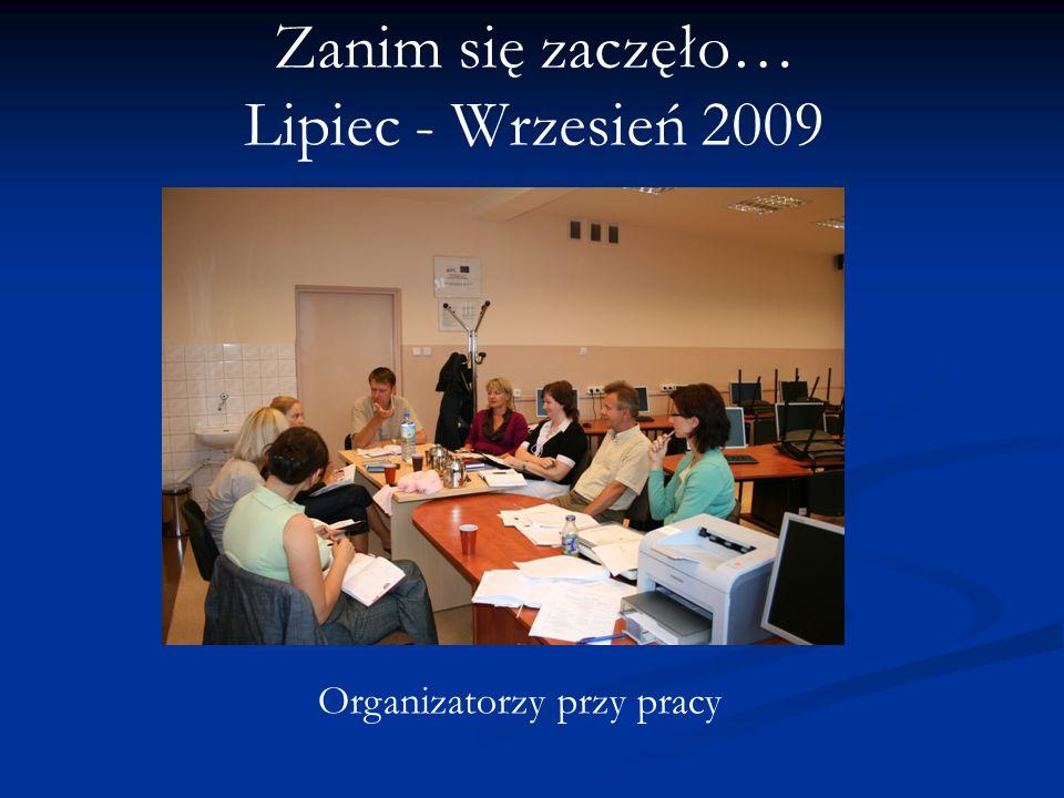 Zanim się zaczęło… Lipiec - Wrzesień 2009