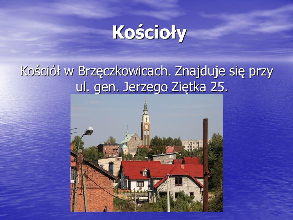 Kościoły Kościół w Brzęczkowicach. Znajduje się przy ul. gen. Jerzego Ziętka 25.