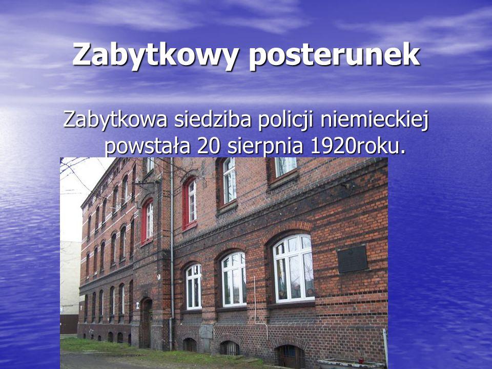 Zabytkowa siedziba policji niemieckiej powstała 20 sierpnia 1920roku.