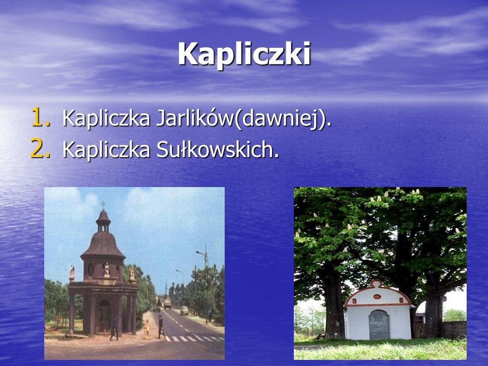 Kapliczki Kapliczka Jarlików(dawniej). Kapliczka Sułkowskich.