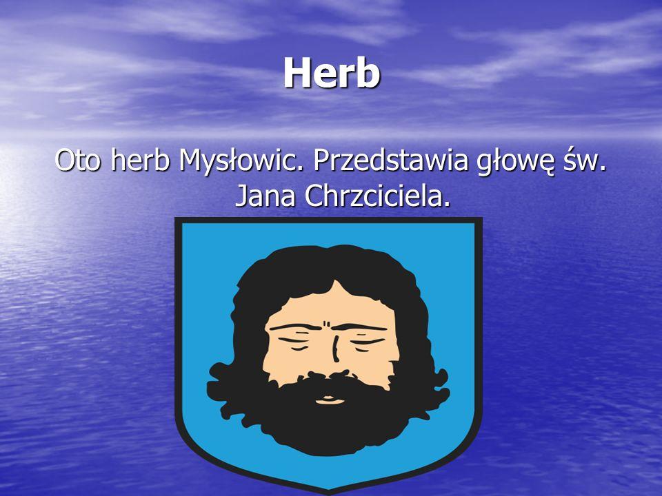 Oto herb Mysłowic. Przedstawia głowę św. Jana Chrzciciela.