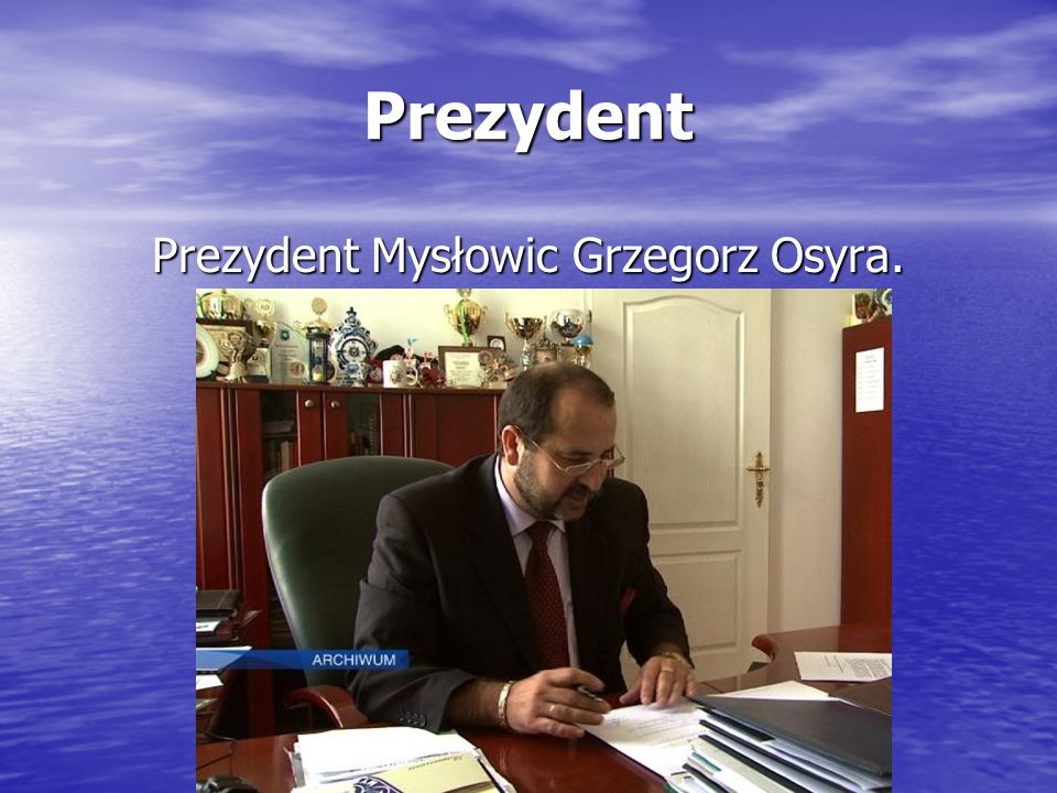 Prezydent Mysłowic Grzegorz Osyra.