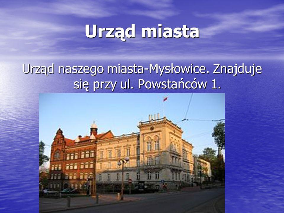 Urząd naszego miasta-Mysłowice. Znajduje się przy ul. Powstańców 1.