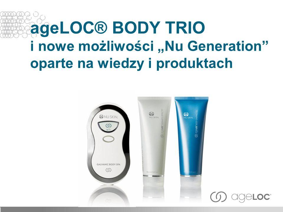 """ageLOC® BODY TRIO i nowe możliwości """"Nu Generation oparte na wiedzy i produktach"""