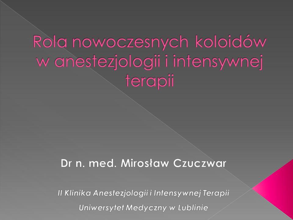 Rola nowoczesnych koloidów w anestezjologii i intensywnej terapii