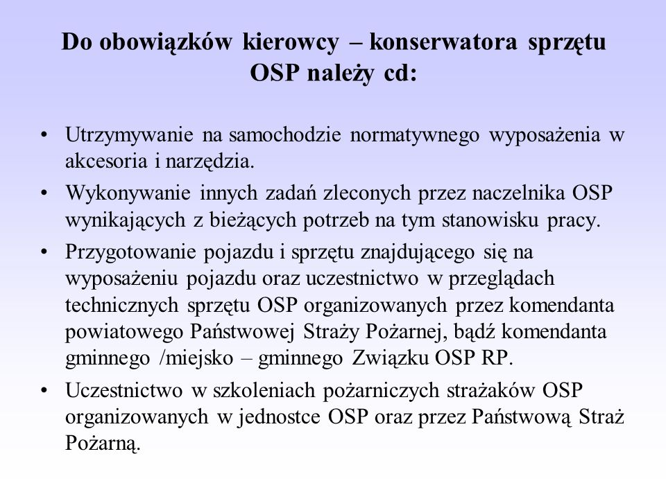 Do obowiązków kierowcy – konserwatora sprzętu OSP należy cd: