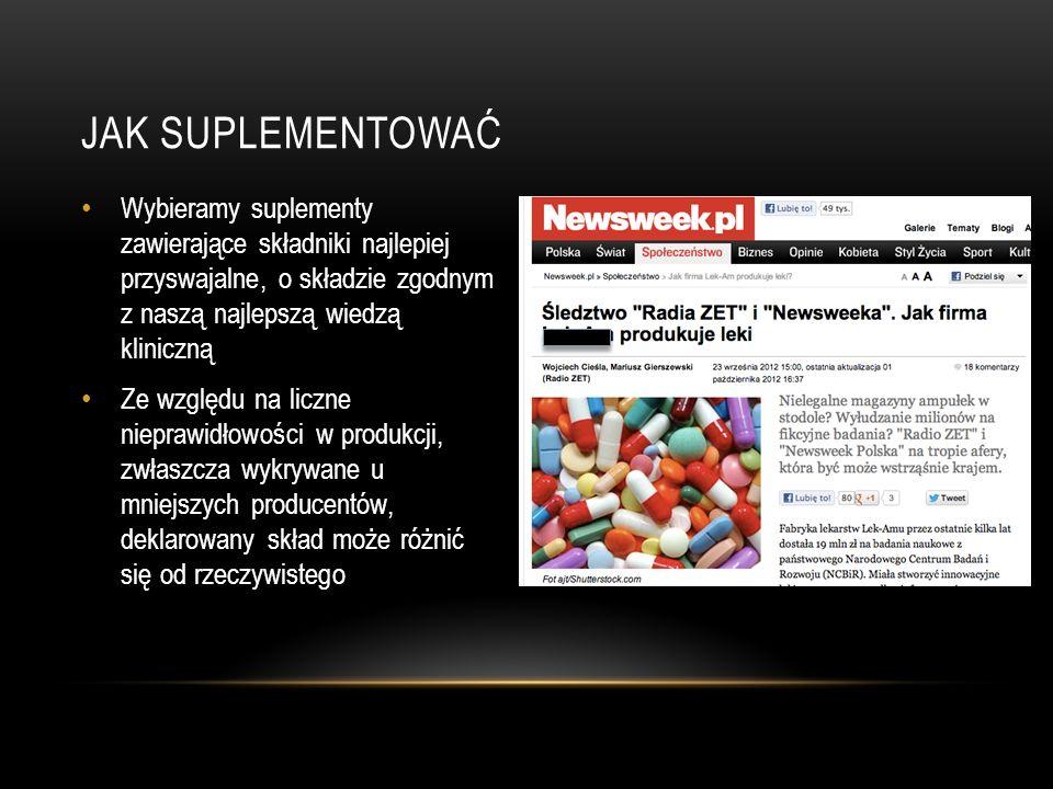 Jak suplementowaćWybieramy suplementy zawierające składniki najlepiej przyswajalne, o składzie zgodnym z naszą najlepszą wiedzą kliniczną.