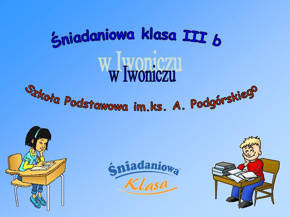 Śniadaniowa klasa III b Szkoła Podstawowa im.ks. A. Podgórskiego