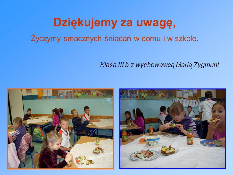 Życzymy smacznych śniadań w domu i w szkole.
