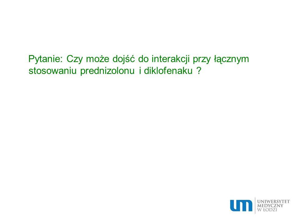 Pytanie: Czy może dojść do interakcji przy łącznym stosowaniu prednizolonu i diklofenaku