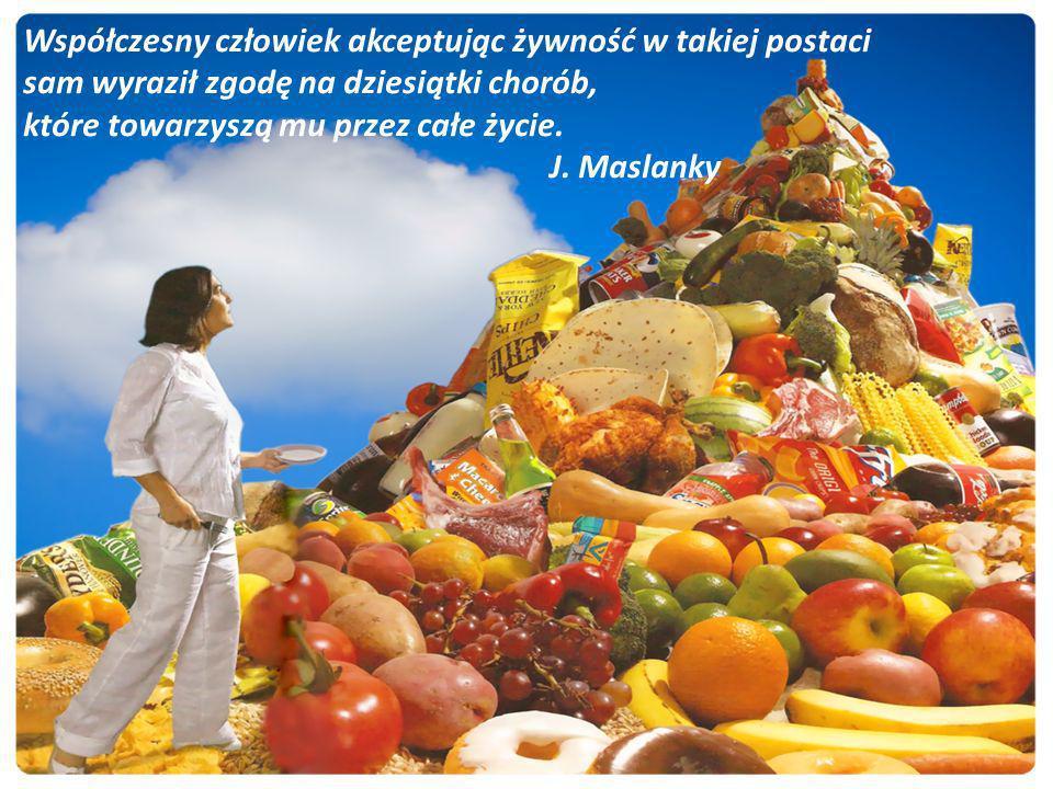Współczesny człowiek akceptując żywność w takiej postaci