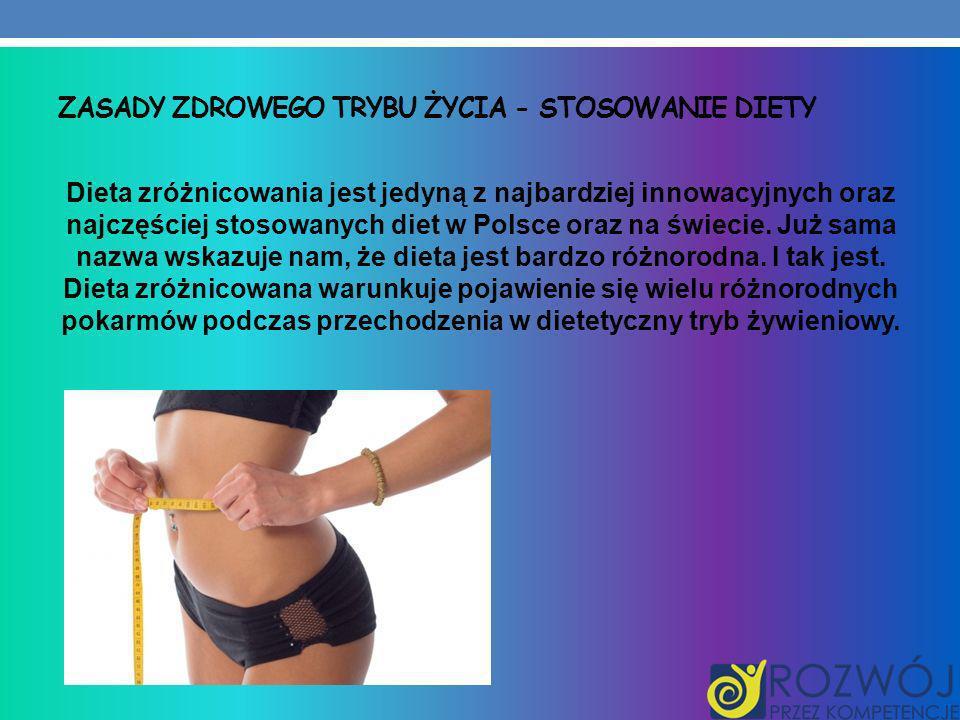 Zasady zdrowego trybu życia - Stosowanie diety