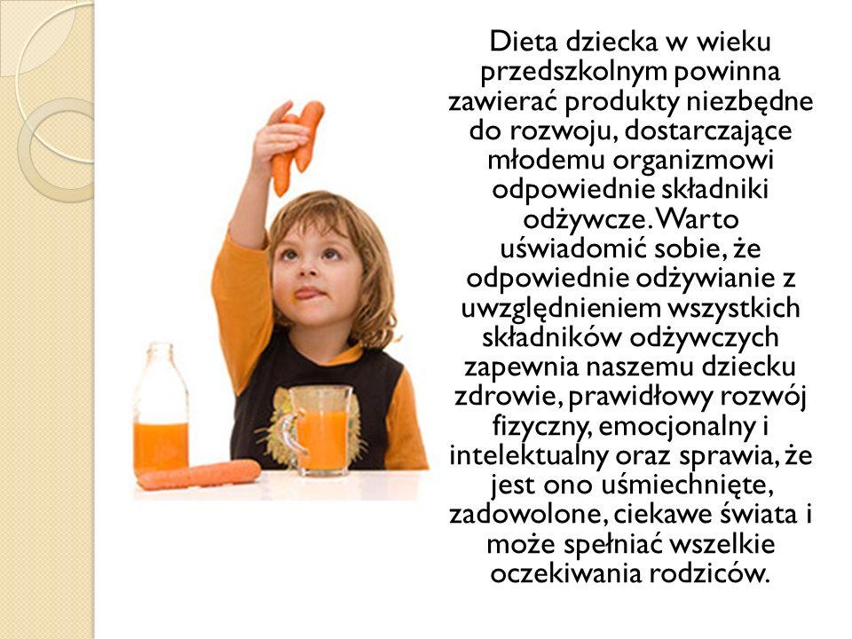 Dieta dziecka w wieku przedszkolnym powinna zawierać produkty niezbędne do rozwoju, dostarczające młodemu organizmowi odpowiednie składniki odżywcze.