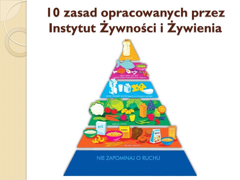 10 zasad opracowanych przez Instytut Żywności i Żywienia