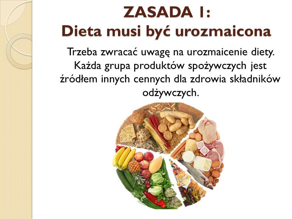 ZASADA 1: Dieta musi być urozmaicona