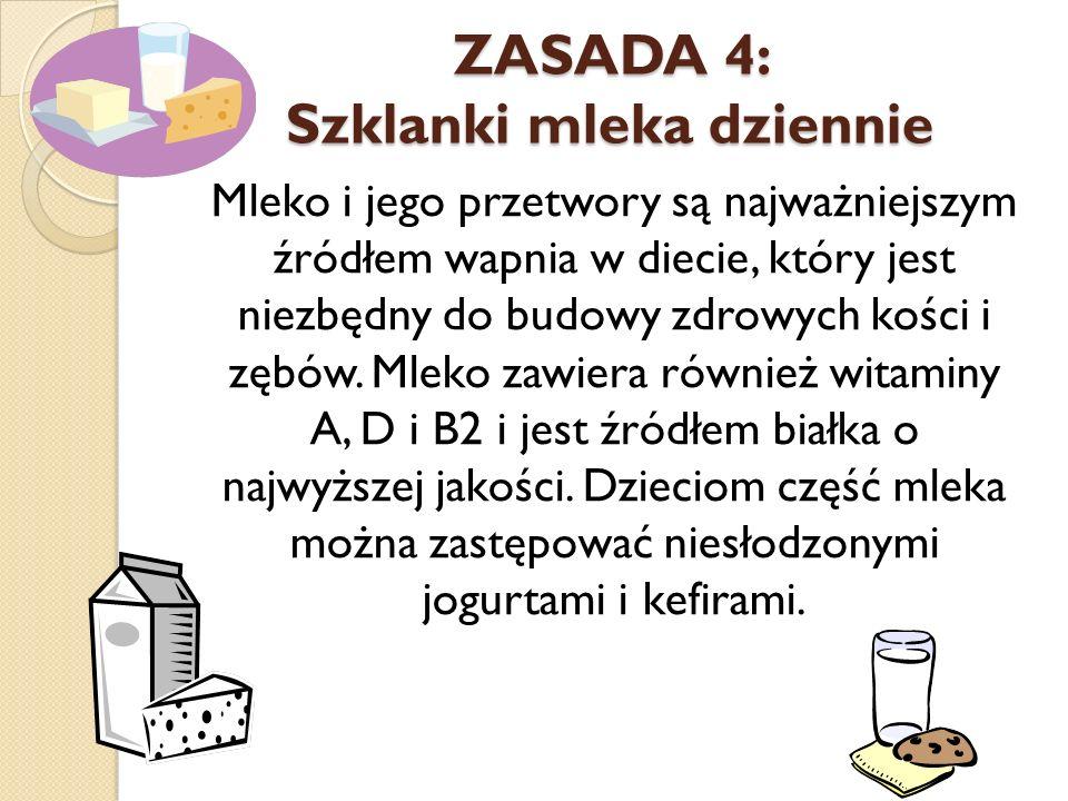 ZASADA 4: Szklanki mleka dziennie