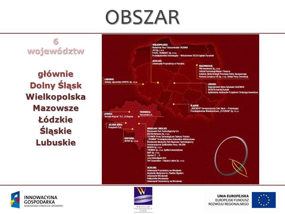 OBSZAR 6 województw głównie Dolny Śląsk Wielkopolska Mazowsze Łódzkie