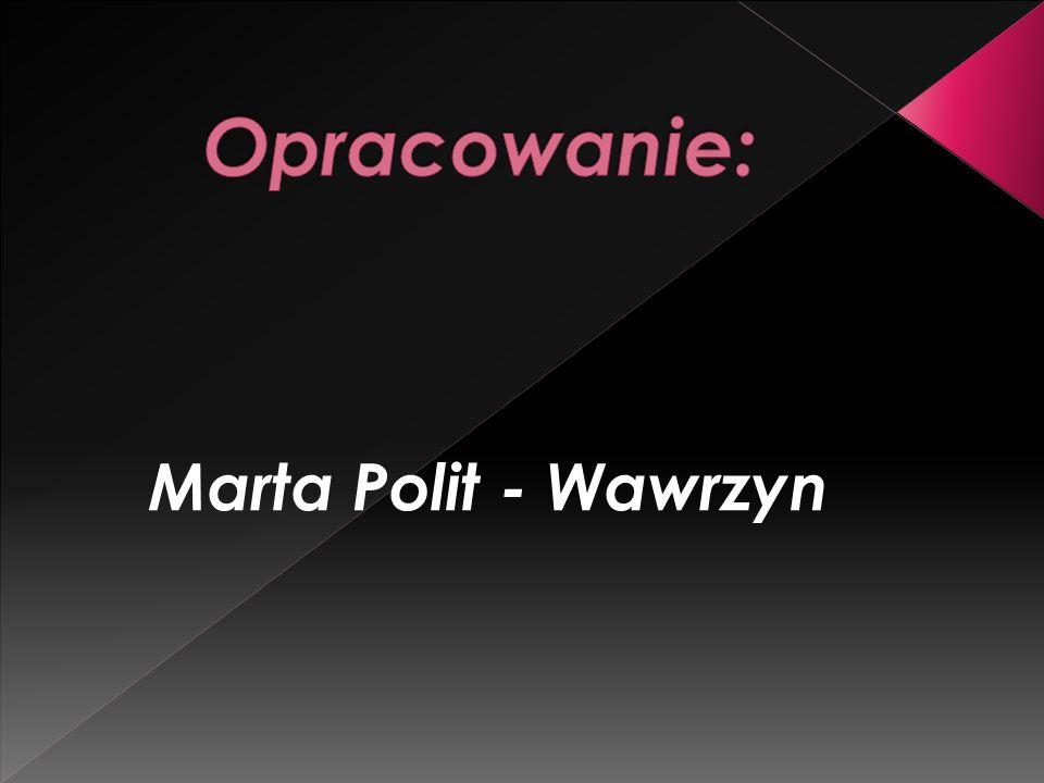 Opracowanie: Marta Polit - Wawrzyn