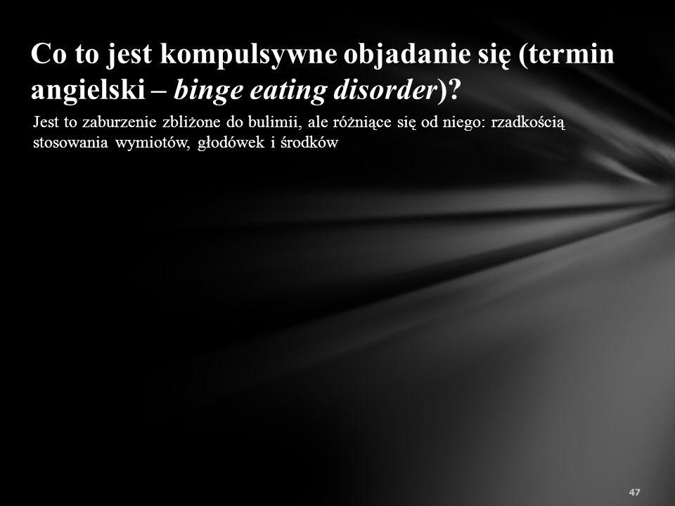 Co to jest kompulsywne objadanie się (termin angielski – binge eating disorder)