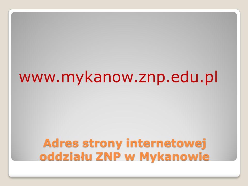 Adres strony internetowej oddziału ZNP w Mykanowie