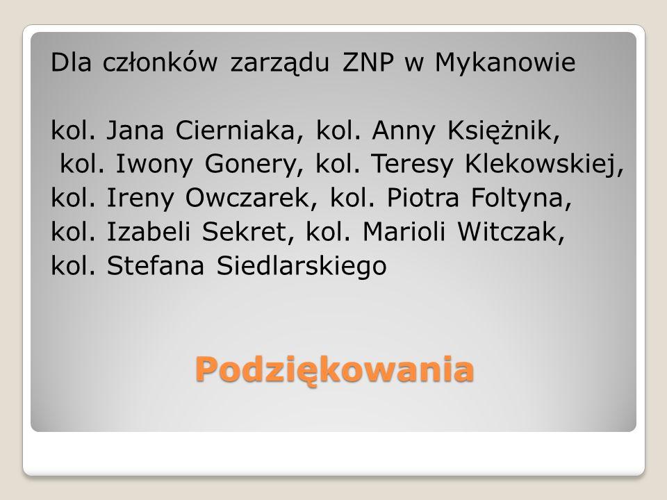 Dla członków zarządu ZNP w Mykanowie kol. Jana Cierniaka, kol