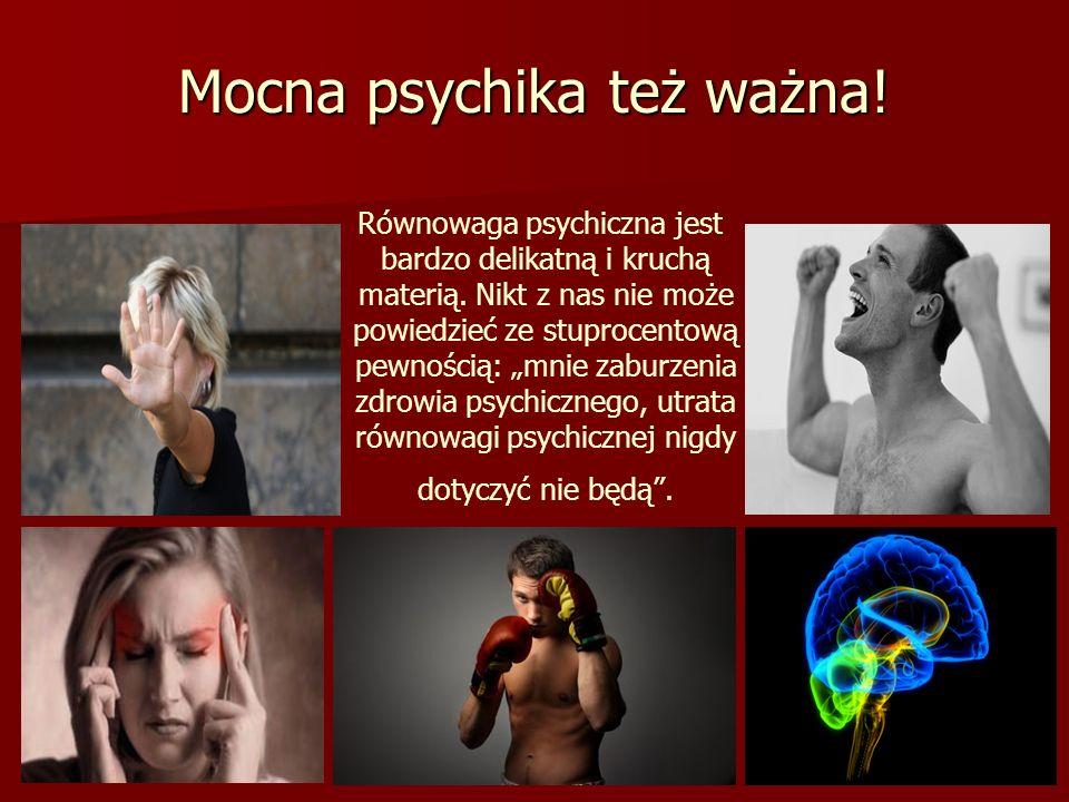 Mocna psychika też ważna!
