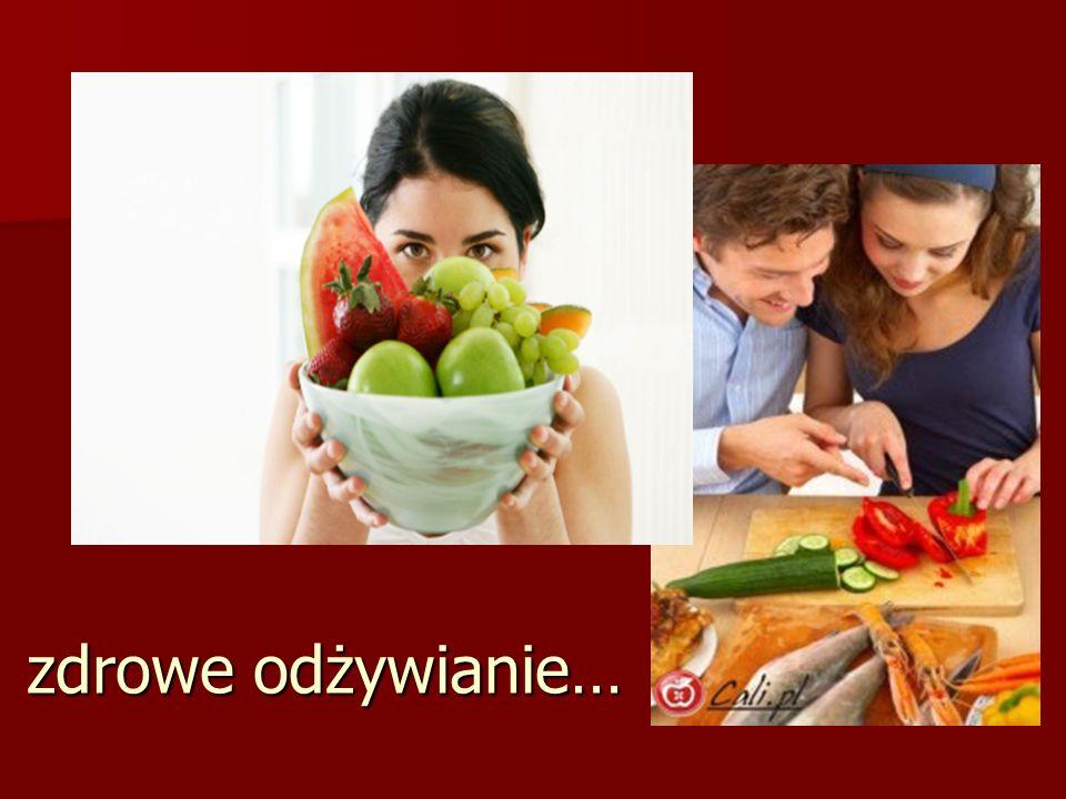 zdrowe odżywianie…