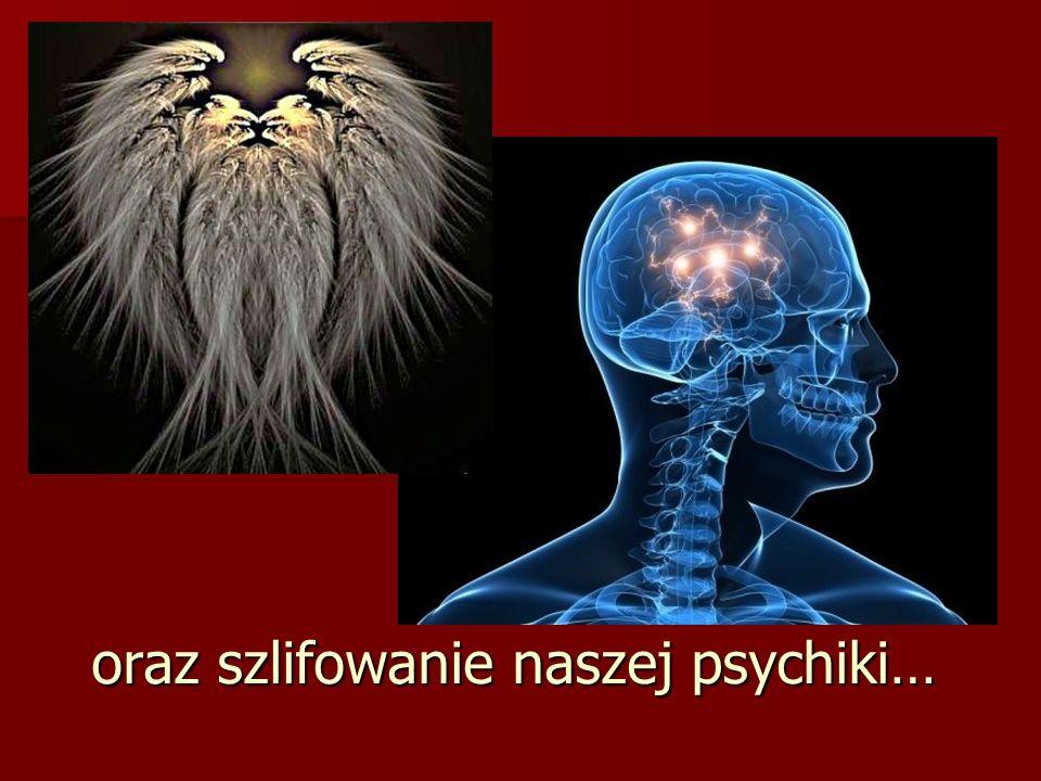 oraz szlifowanie naszej psychiki…
