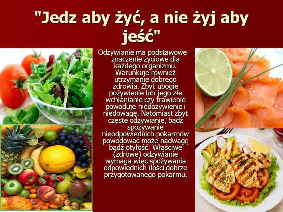 Jedz aby żyć, a nie żyj aby jeść