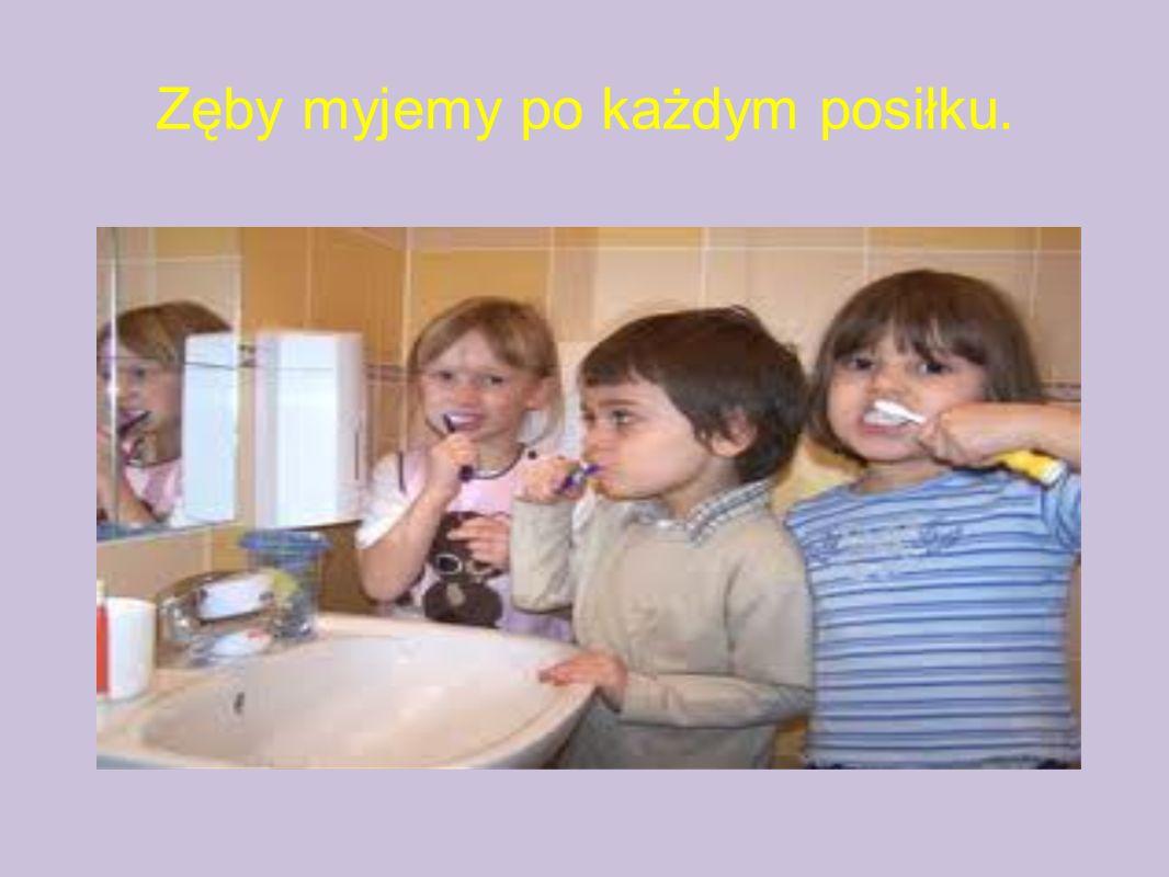 Zęby myjemy po każdym posiłku.