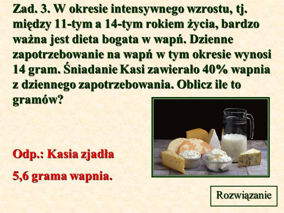 Odp.: Kasia zjadła 5,6 grama wapnia.