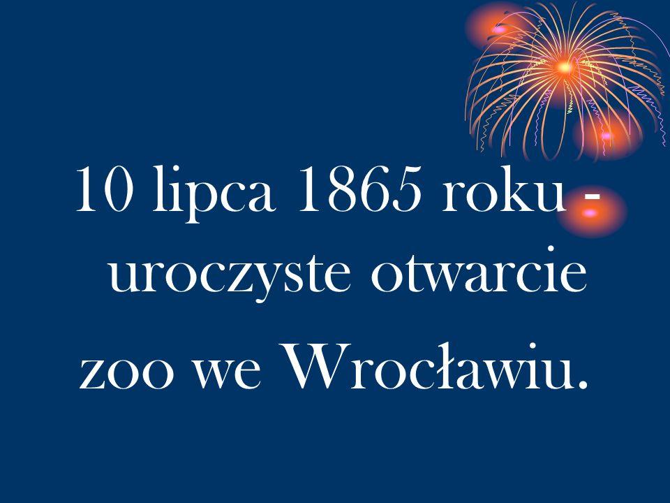 10 lipca 1865 roku -uroczyste otwarcie