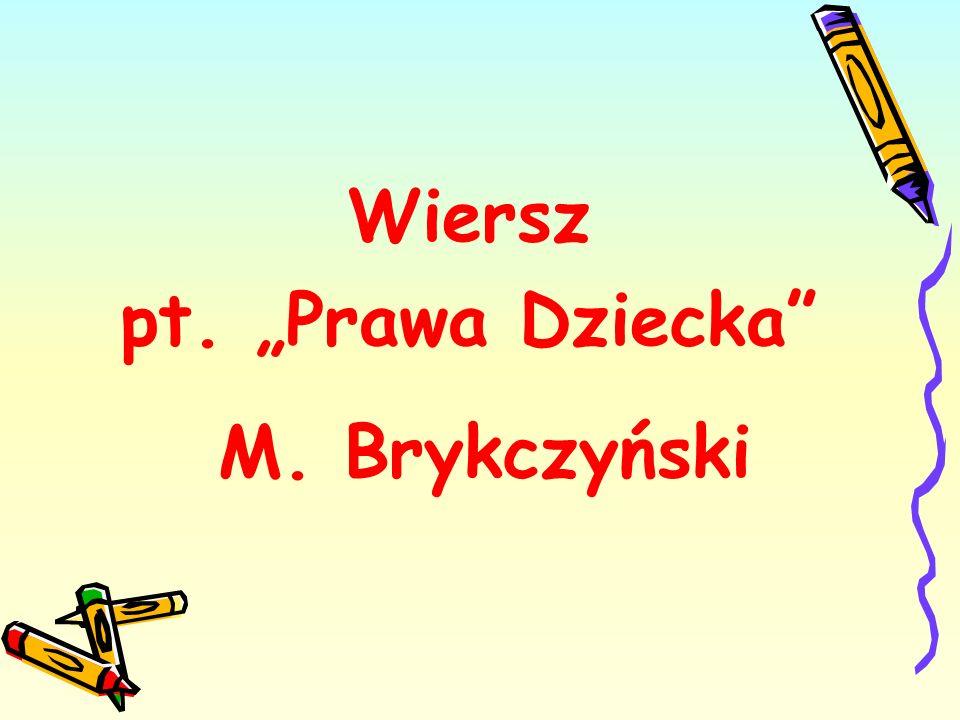"""Wiersz pt. """"Prawa Dziecka M. Brykczyński"""