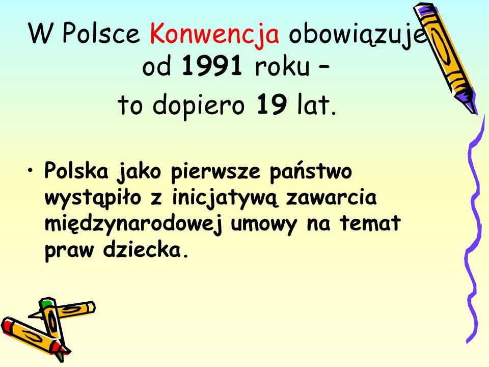 W Polsce Konwencja obowiązuje od 1991 roku –