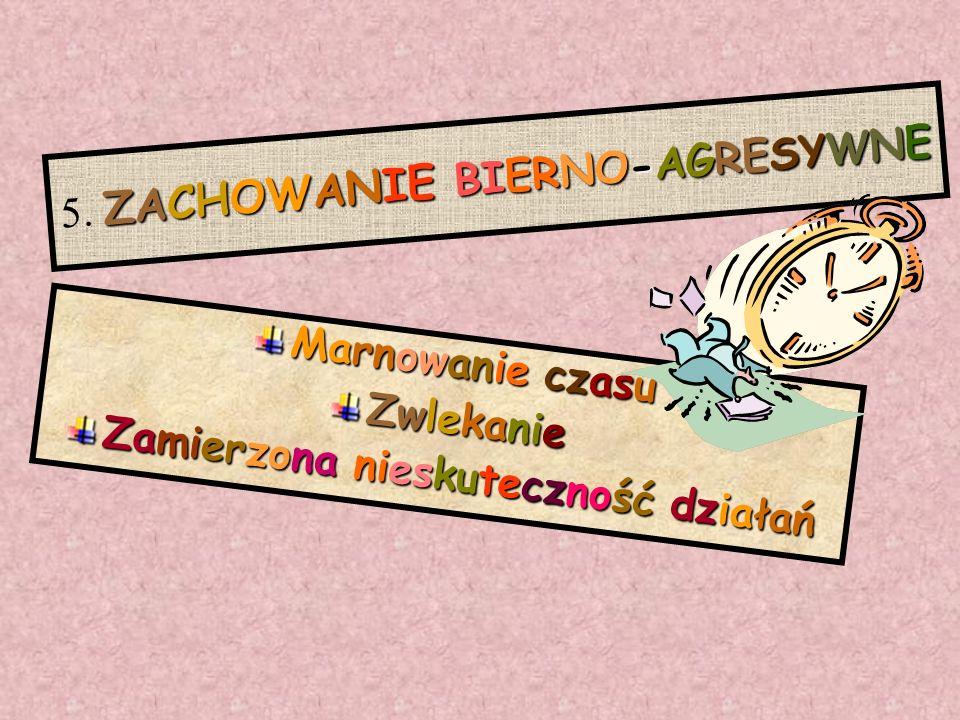 5. ZACHOWANIE BIERNO-AGRESYWNE