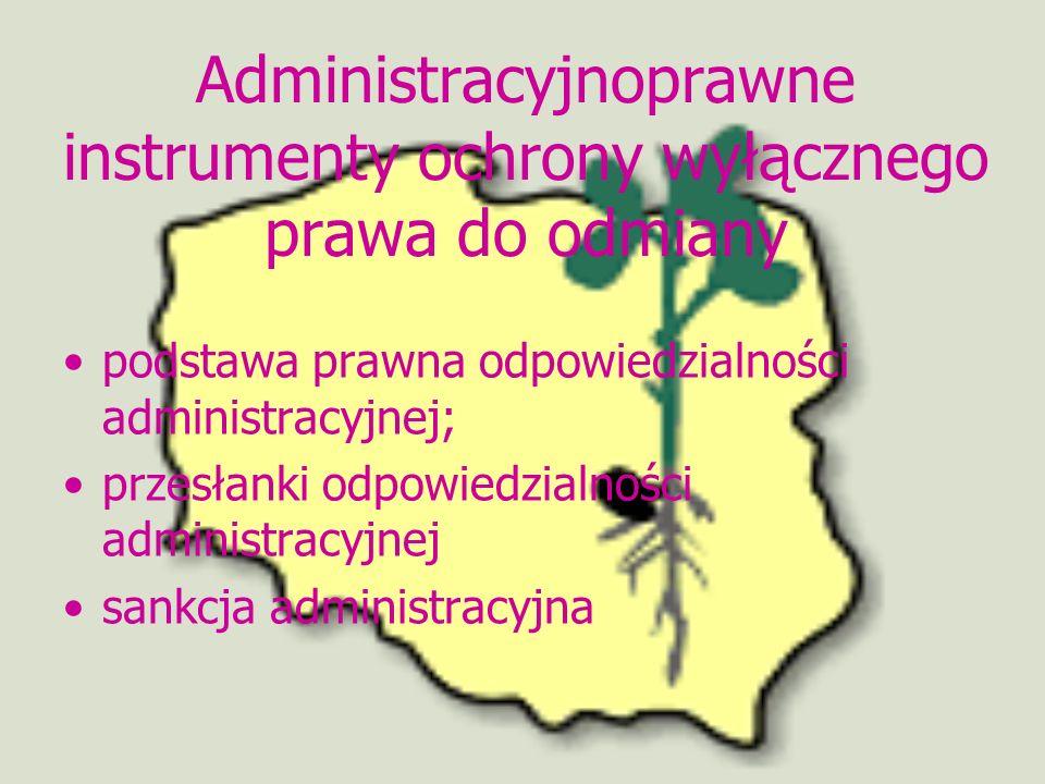 Administracyjnoprawne instrumenty ochrony wyłącznego prawa do odmiany