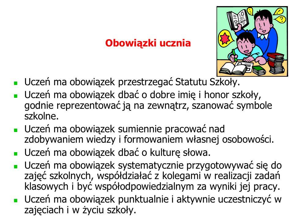 Obowiązki ucznia Uczeń ma obowiązek przestrzegać Statutu Szkoły.