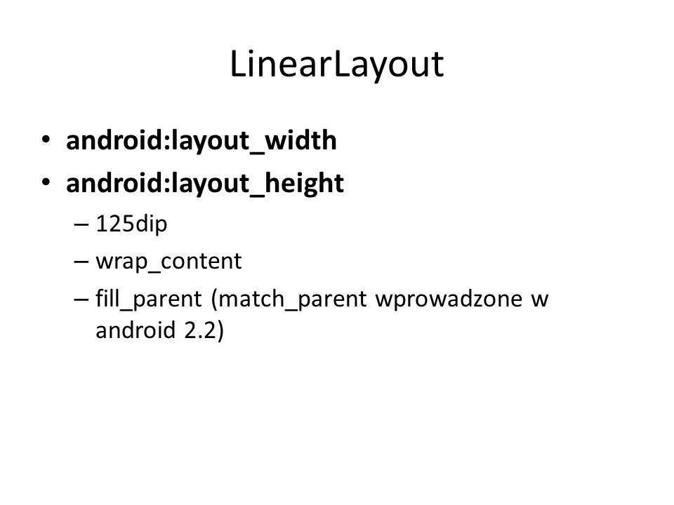 LinearLayout android:layout_width android:layout_height 125dip